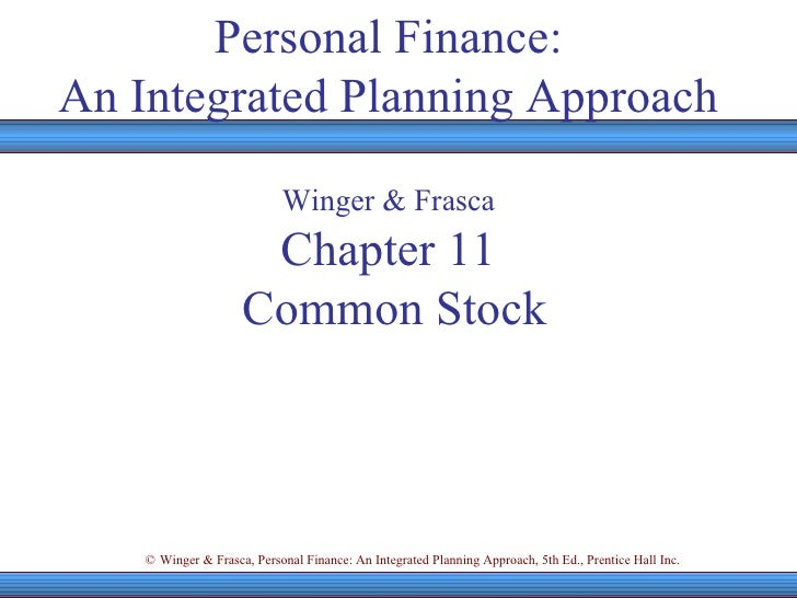 Personal Finance: An Integrated Planning Approach Winger & Frasca Chapter 11  Common Stock