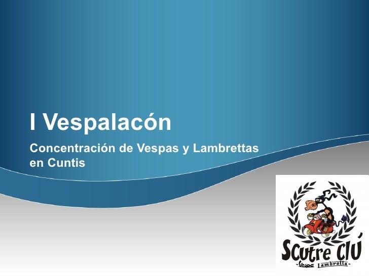 I Vespalacón Concentración de Vespas y Lambrettas en Cuntis