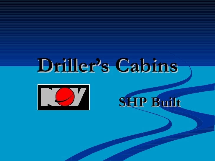 Driller's Cabins SHP Built