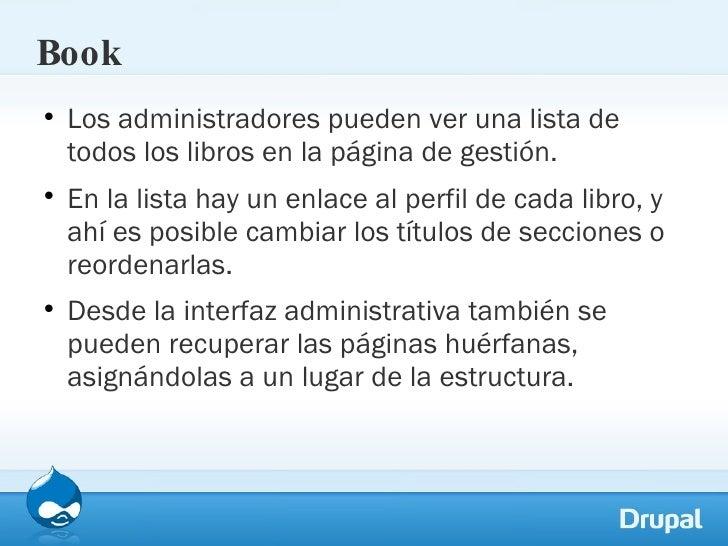 Book <ul><li>Los administradores pueden ver una lista de todos los libros en la página de gestión. </li></ul><ul><li>En la...