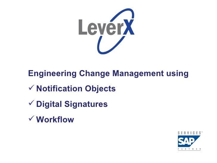 Page  <ul><li>Engineering Change Management using  </li></ul><ul><li>Notification Objects </li></ul><ul><li>Digital Signat...