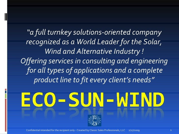 """"""" a full turnkey solutions-oriented company recognized as a World Leader for the Solar, Wind and Alternative Industry ! Of..."""