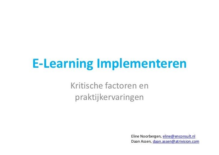 E‐Learning I l EL     i Implementeren                  t      Kritischefactorenen       praktijkervaringen           kt...