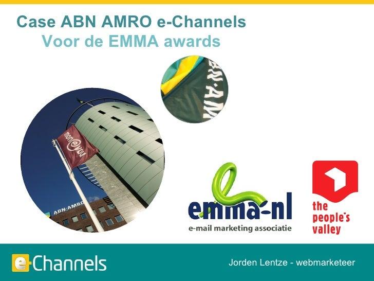 Case ABN AMRO e-Channels Voor de EMMA awards Jorden Lentze - webmarketeer