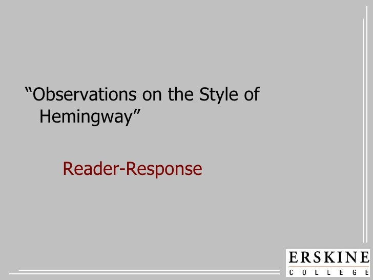 observations of ernest hemingway s style Hemingway put these kansas city observations on paper about 1932, when he   but for those with an interest in how hemingway and kansas city go together,  these nuggets, however small, will be a treat  the star copy stylepdf  below  are excerpts from the kansas city star stylebook that ernest.