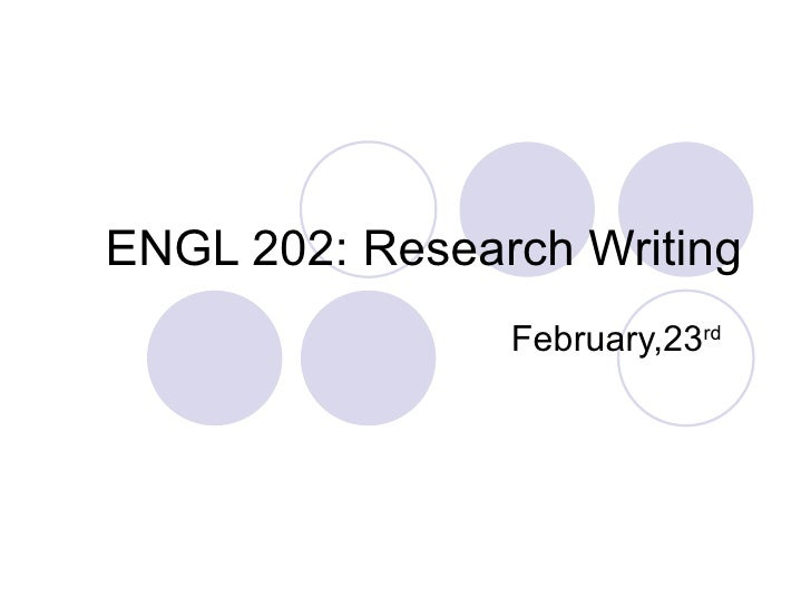 ENGL 202: Research Writing February,23 rd