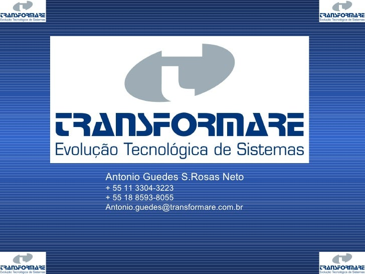 Antonio Guedes S.Rosas Neto + 55 11 3304-3223 + 55 18 8593-8055 [email_address]
