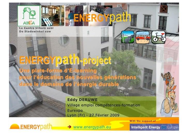 ENERGYpath Le Centre Urbain asbl De Stadswinkel vzw     ENERGYpath-project Une plate-forme d'E-learning pour l'éducation d...
