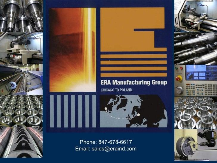 Phone: 847-678-6617 Email: sales@eraind.com
