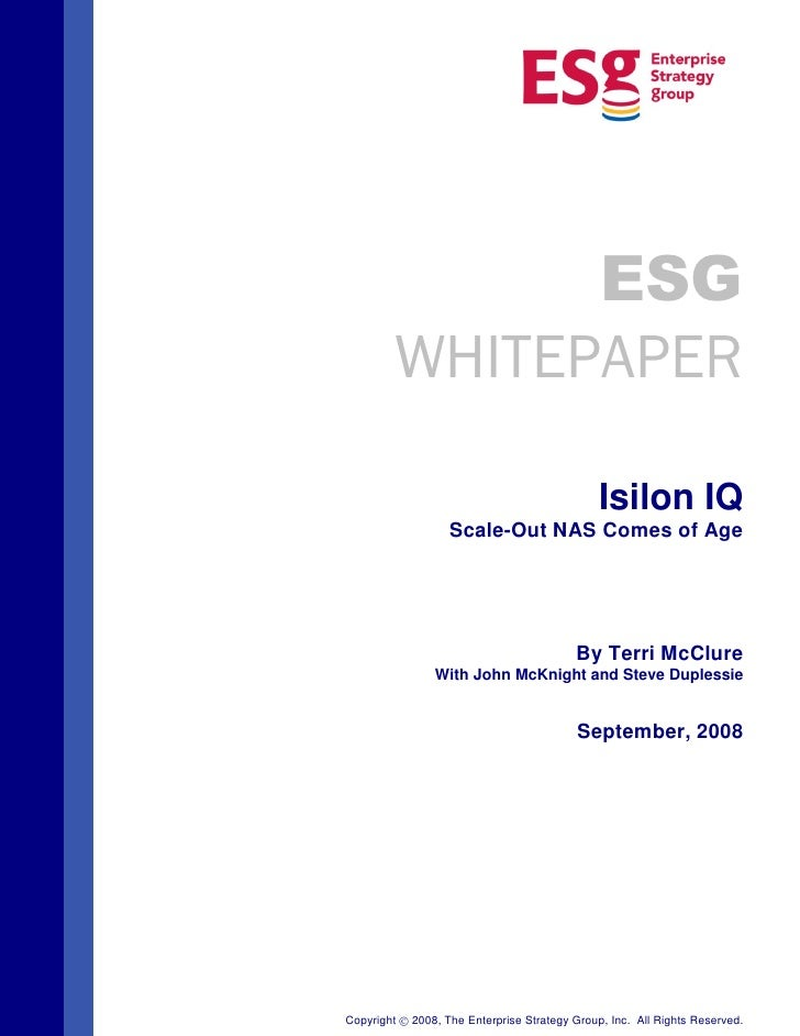 ESG         WHITEPAPER                                                Isilon IQ                    Scale-Out NAS Comes of ...
