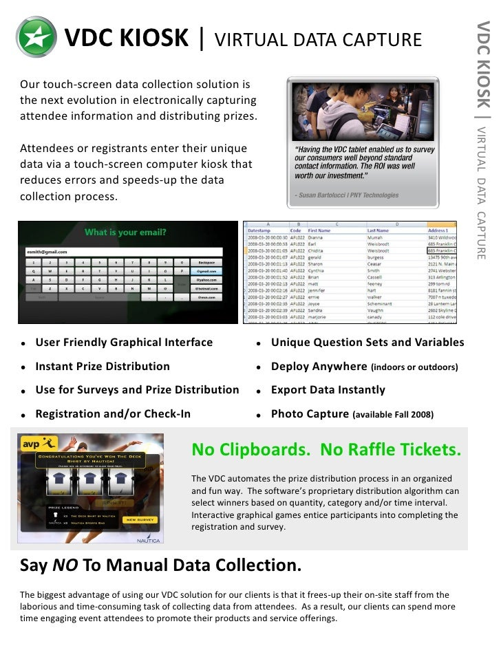 VDC KIOSK | VIRTUAL            VDC KIOSK | VIRTUAL DATA CAPTURE Our touch-screen data collection solution is the next evol...
