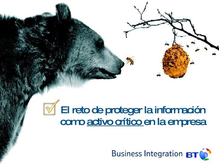 El reto de proteger la información como  activo crítico  en la empresa