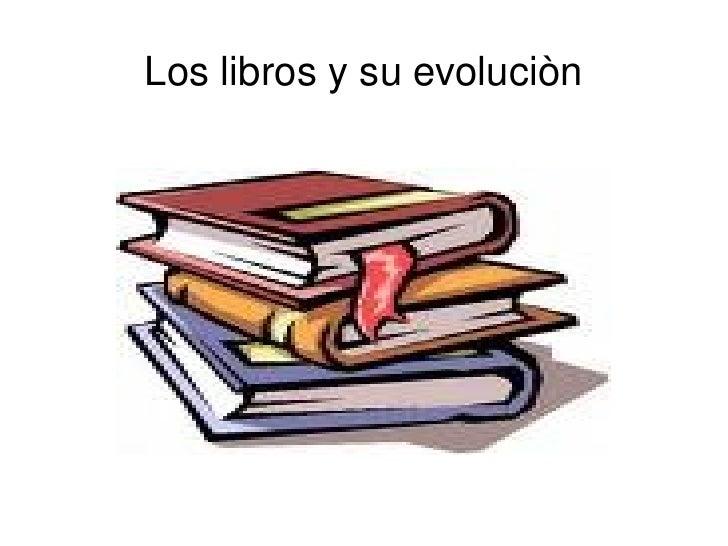 Evolucion de los libros - Libros para relajar la mente ...