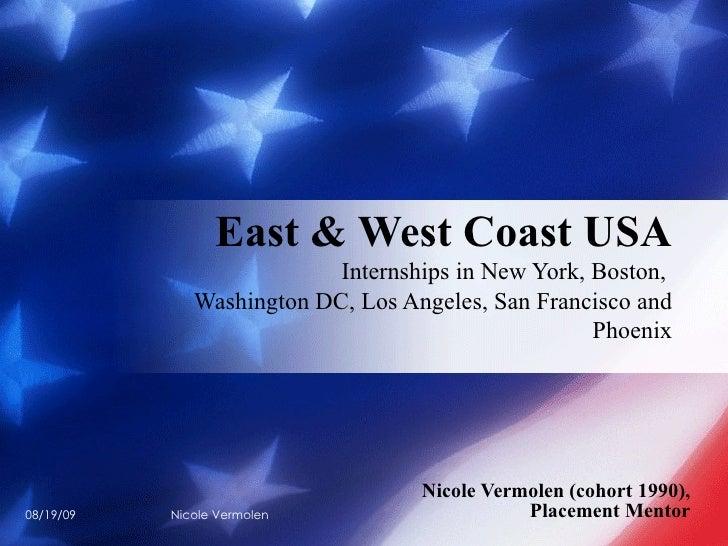 Nicole Vermolen (cohort 1990), Placement Mentor East & West Coast USA Internships in New York, Boston,  Washington DC, Los...