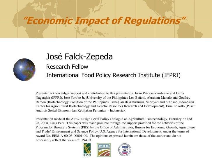 """Economic Impact of Regulations""            José Falck-Zepeda          Research Fellow          International Food Policy ..."