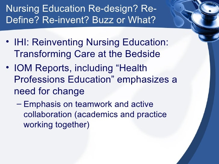changes in nursing education Nursing: nursing, profession that assumes responsibility for the continuous care of the sick, the injured, the disabled, and the dying.