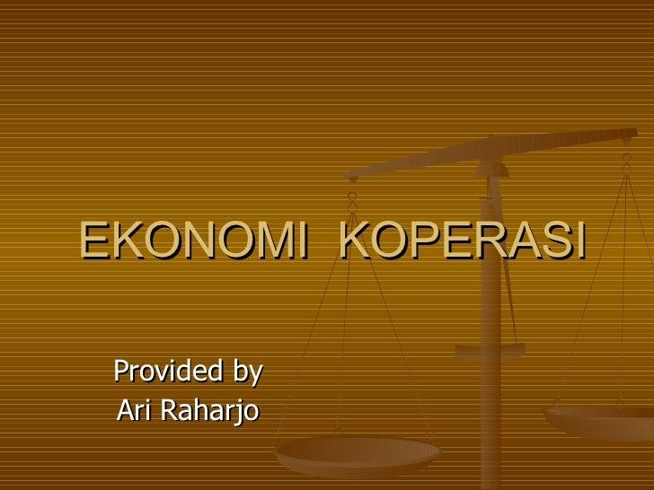 EKONOMI  KOPERASI Provided by Ari Raharjo