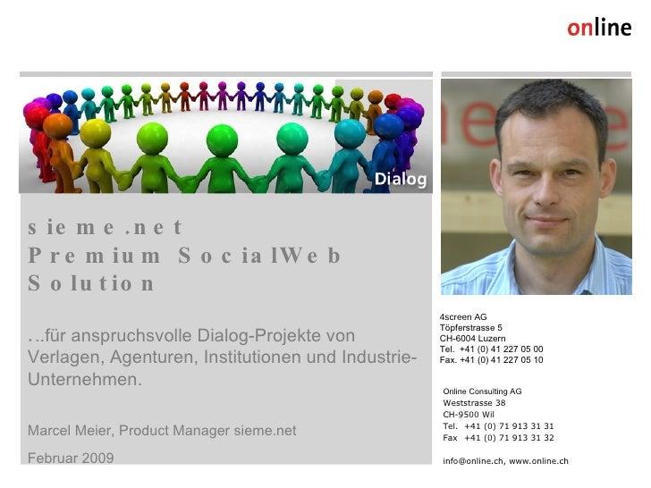 sieme.net  Premium SocialWeb Solution . ..für anspruchsvolle Dialog-Projekte von Verlagen, Agenturen, Institutionen und In...