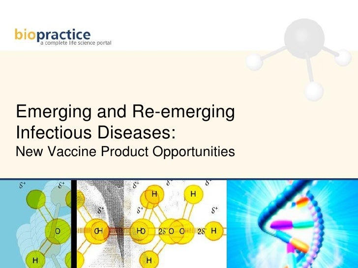 Emerging and Re-emerging Infectious Diseases: New Vaccine Product Opportunities