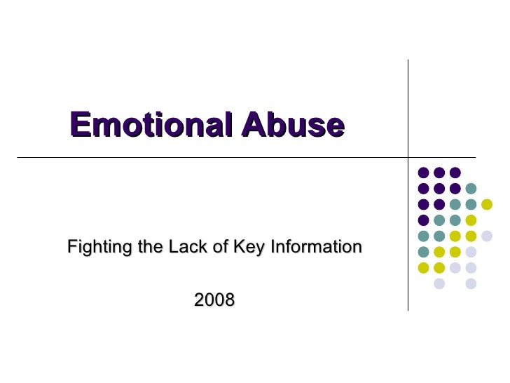 Emotional Abuse Fighting the Lack of Key Information 2008