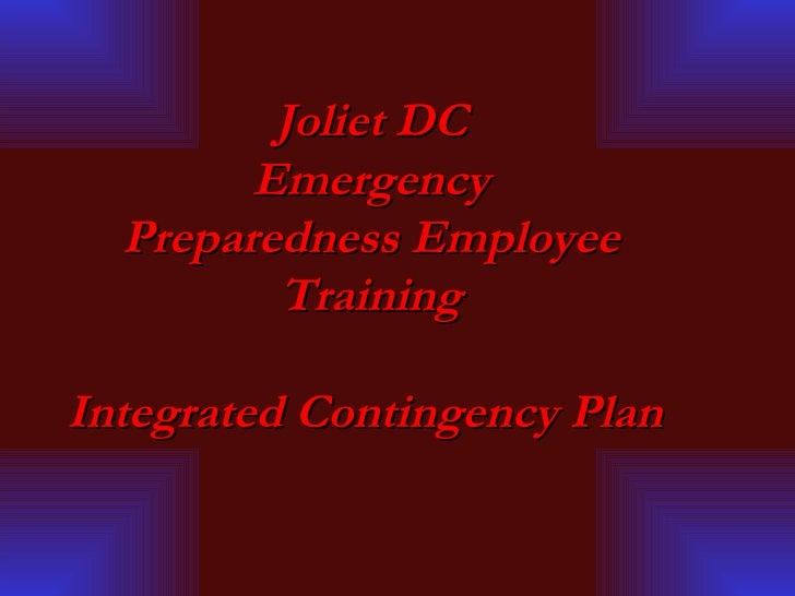 Joliet DC Emergency Preparedness Employee Training Integrated Contingency Plan