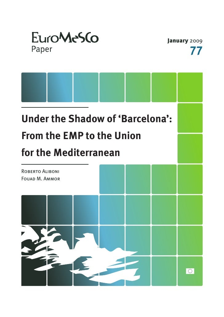 January 2009                                       77     Under the Shadow of 'Barcelona': From the EMP to the Union for t...
