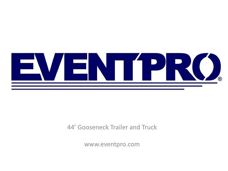 44' Gooseneck Trailer and Truck       www.eventpro.com