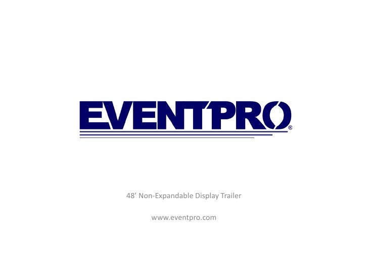 48' Non-Expandable Display Trailer         www.eventpro.com