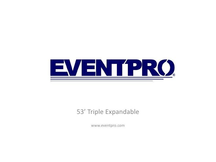 53' Triple Expandable     www.eventpro.com