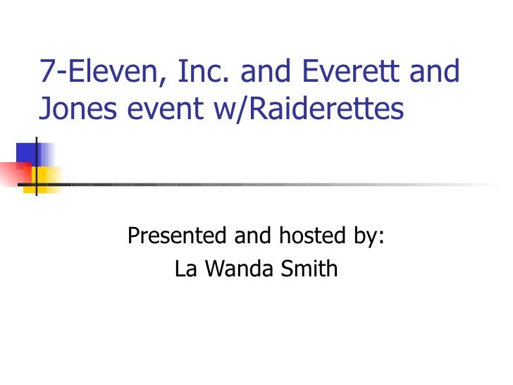 7-Eleven, Inc. and Everett and Jones event w/Raiderettes Presented and hosted by: La Wanda Smith