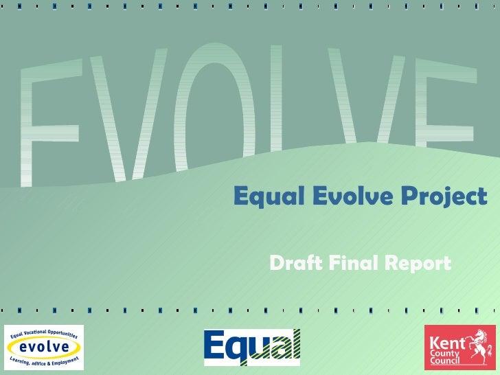 EVOLVE Equal Evolve Project Draft Final Report