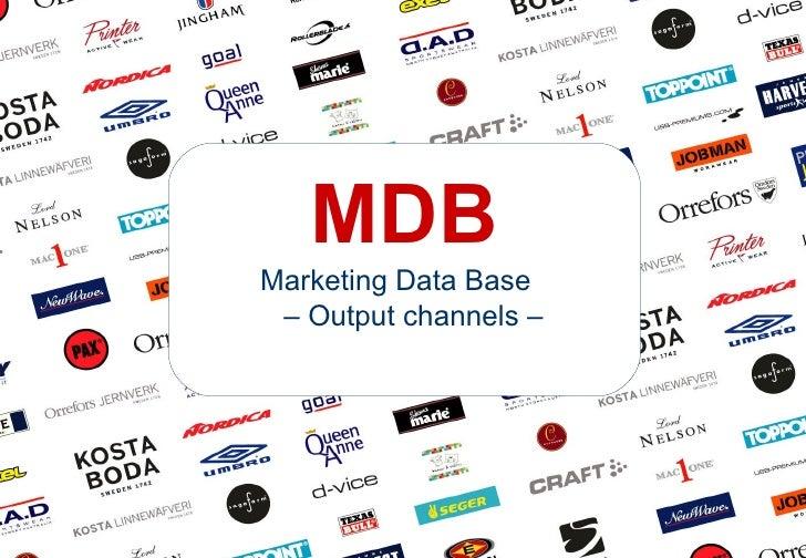 MDB Marketing Data Base  – Output channels –