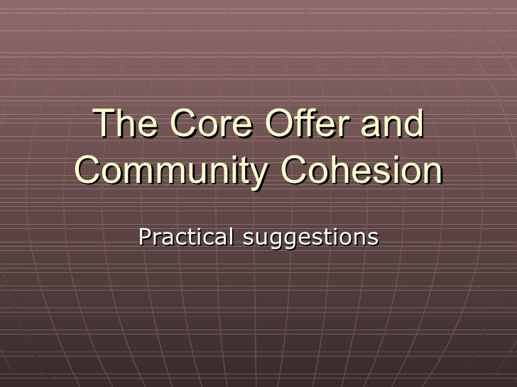 The Core Offer and Community Cohesion Practical suggestions
