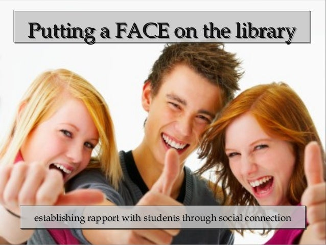 Putting a FACE on the libraryPutting a FACE on the libraryPutting a FACE on the libraryPutting a FACE on the library estab...