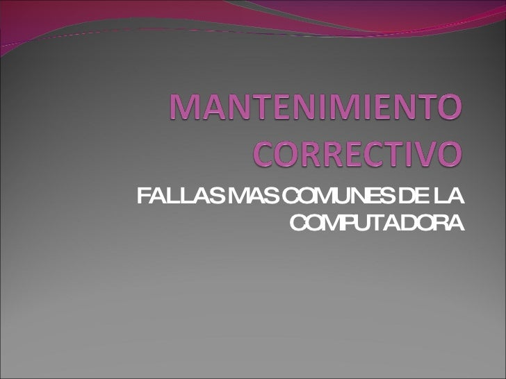 FALLAS MAS COMUNES DE LA COMPUTADORA