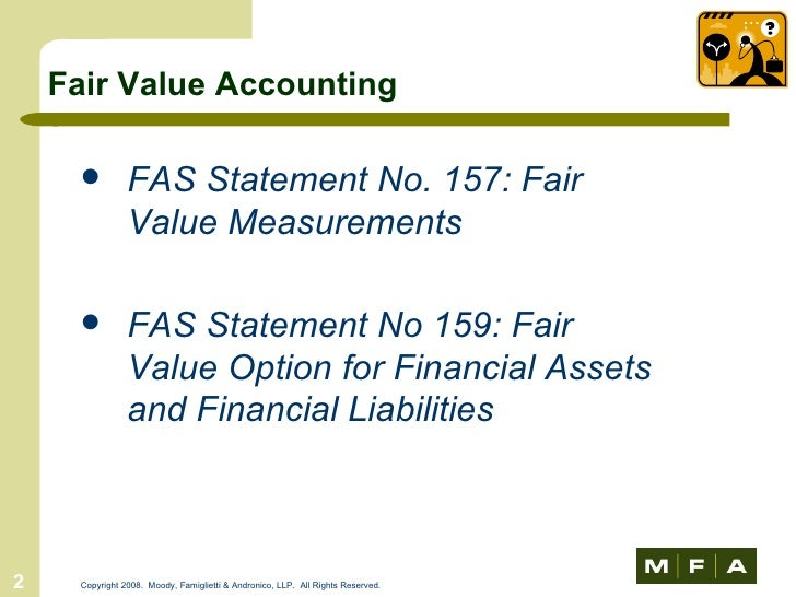 fair value accounting Free essay: list down the advantages and disadvantages of using fair value accounting accounting valuation is a process by which the value of a company is.
