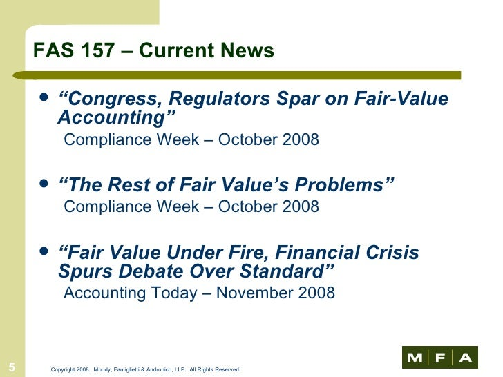 fair value accounting essay Fair value can be defined under fas 157 as the specific conjectural ( issue ) market monetary value that consequences under close to ideal market conditions.