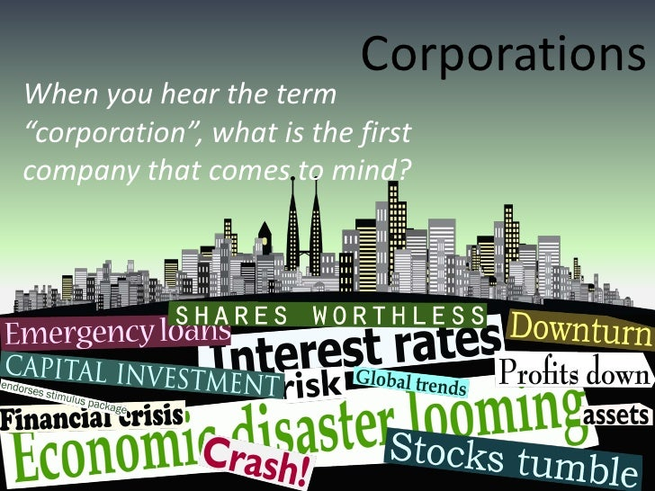 """Corporations When you hear the term """"corporation"""", what is the first company that comes to mind?"""