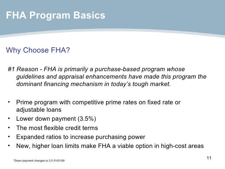 Why Choose FHA? <ul><li>#1 Reason - FHA is primarily a purchase-based program whose guidelines and appraisal enhancements ...