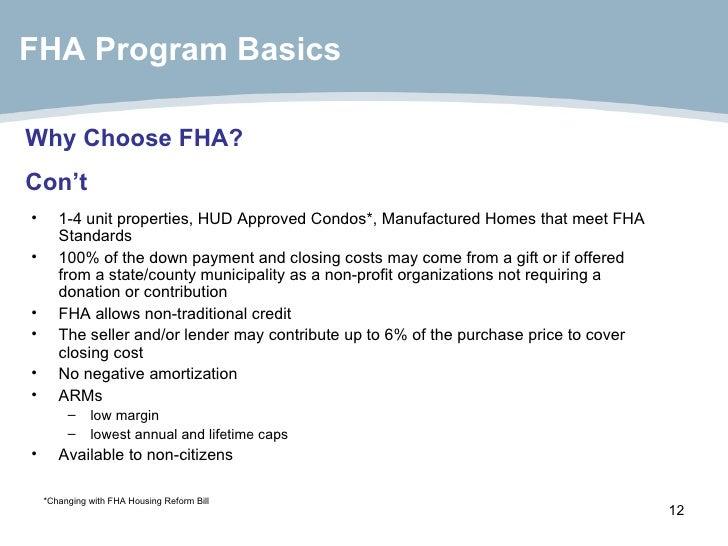 <ul><li>1-4 unit properties, HUD Approved Condos*, Manufactured Homes that meet FHA Standards </li></ul><ul><li>100% of th...