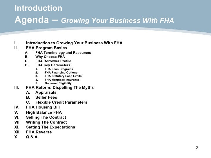 Introduction Agenda  –  Growing Your Business With FHA <ul><li>I. Introduction to Growing Your Business With FHA </li></ul...