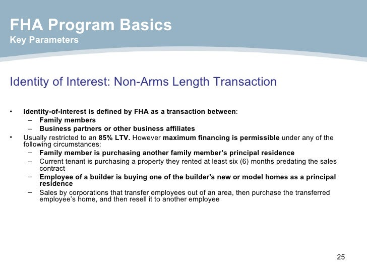 Identity of Interest: Non-Arms Length Transaction <ul><li>Identity-of-Interest is defined by FHA as a transaction between ...