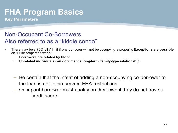 """Non-Occupant Co-Borrowers Also referred to as a """"kiddie condo"""" <ul><li>There may be a 75% LTV limit if one borrower will n..."""