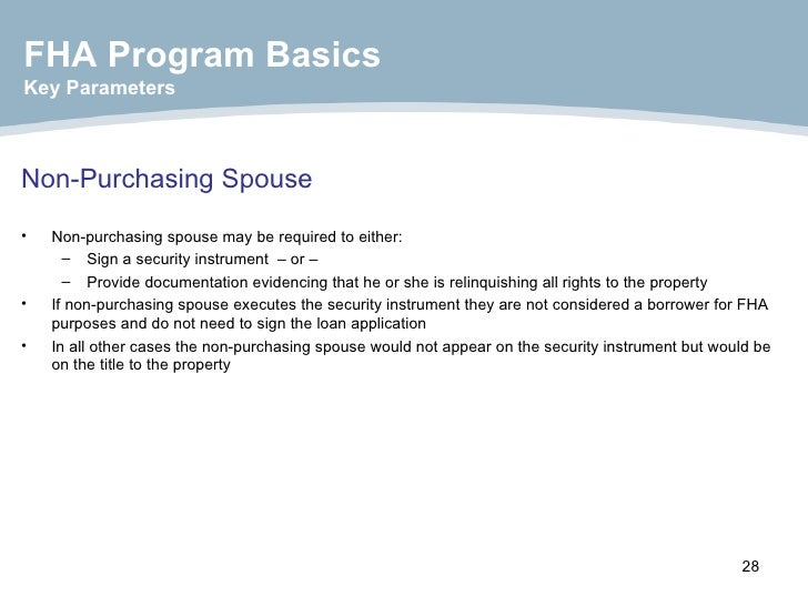 Non-Purchasing Spouse   <ul><li>Non-purchasing spouse may be required to either: </li></ul><ul><ul><li>Sign a security ins...