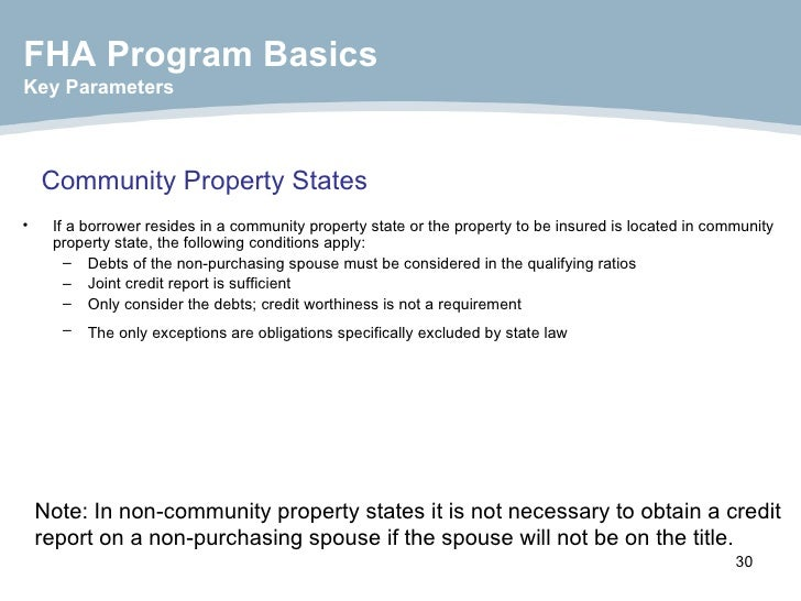 Community Property States   <ul><li>If a borrower resides in a community property state or the property to be insured is l...