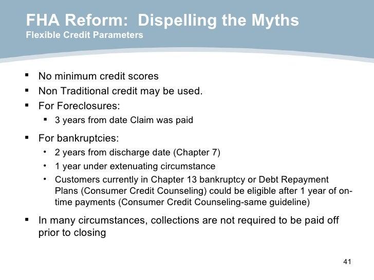 FHA Reform:  Dispelling the Myths Flexible Credit Parameters <ul><li>No minimum credit scores </li></ul><ul><li>Non Tradit...