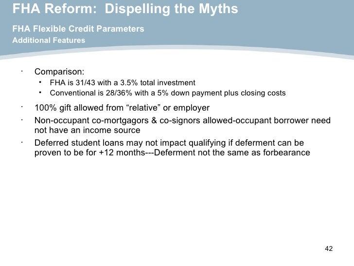 FHA Reform:  Dispelling the Myths FHA Flexible Credit Parameters   Additional Features <ul><li>Comparison: </li></ul><ul><...