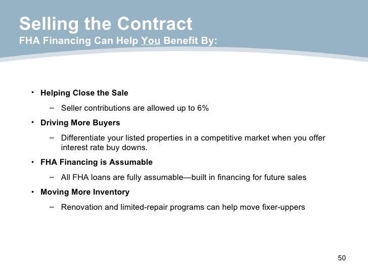 Selling the Contract FHA Financing Can Help  You  Benefit By: <ul><li>Helping Close the Sale </li></ul><ul><ul><li>Seller ...