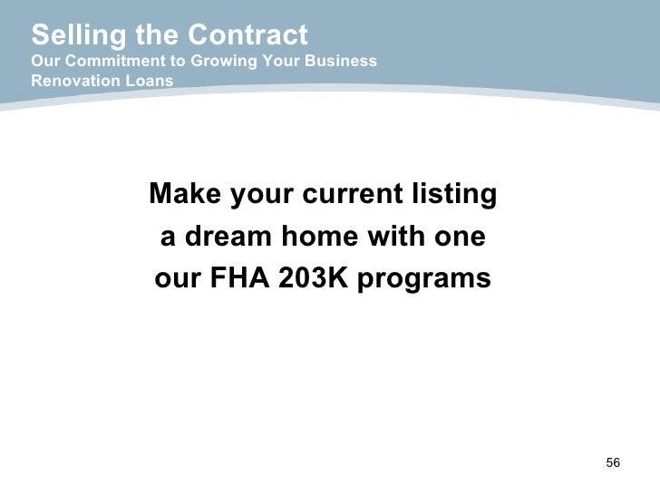 <ul><li>Make your current listing </li></ul><ul><li>a dream home with one </li></ul><ul><li>our FHA 203K programs </li></u...