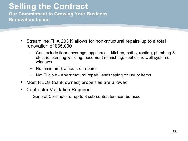 <ul><ul><li>Streamline FHA 203 K allows for non-structural repairs up to a total renovation of $35,000 </li></ul></ul><ul>...